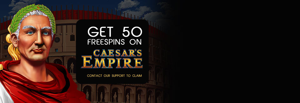 Get 50 Free Spins on Caesars Empire